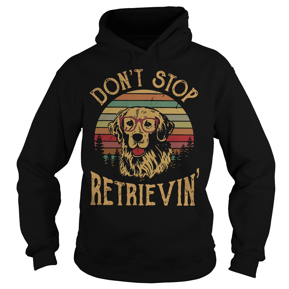 Dog don't stop retrieving Hoodie
