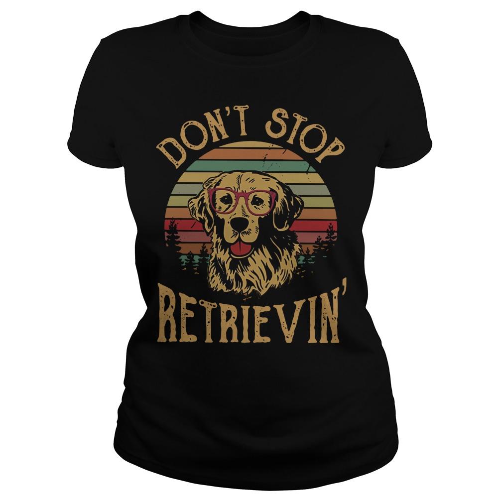 Dog don't stop retrieving Ladies Tee