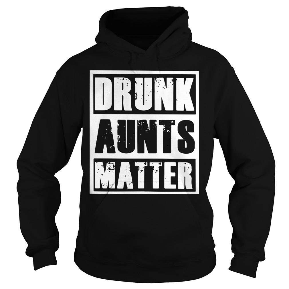 Drunk aunts matter Hoodie