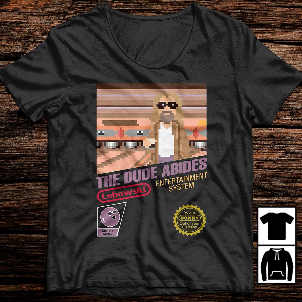 The dude abides Lebowski entertainment system shirt