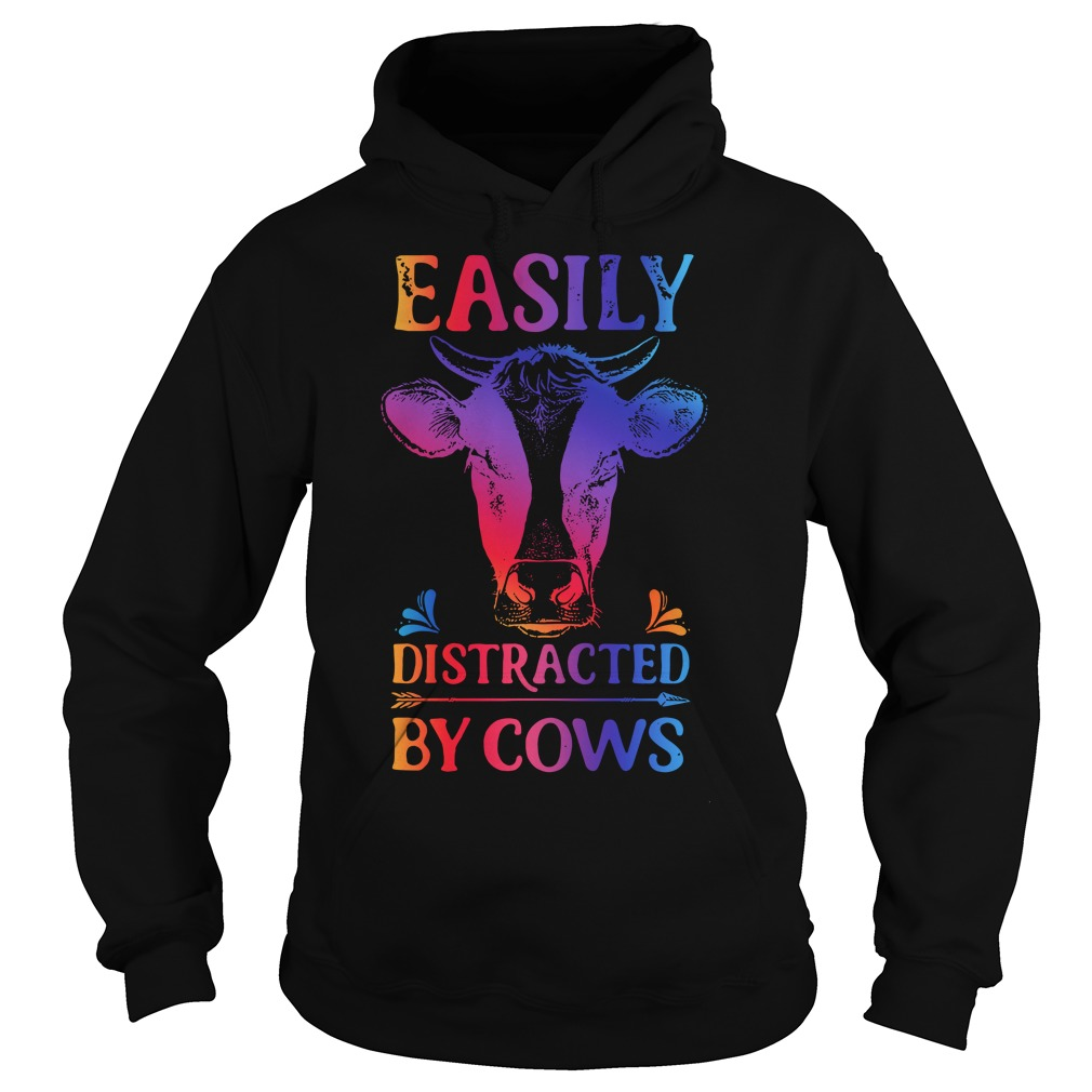 Easily Distracted By Cows Hoodie