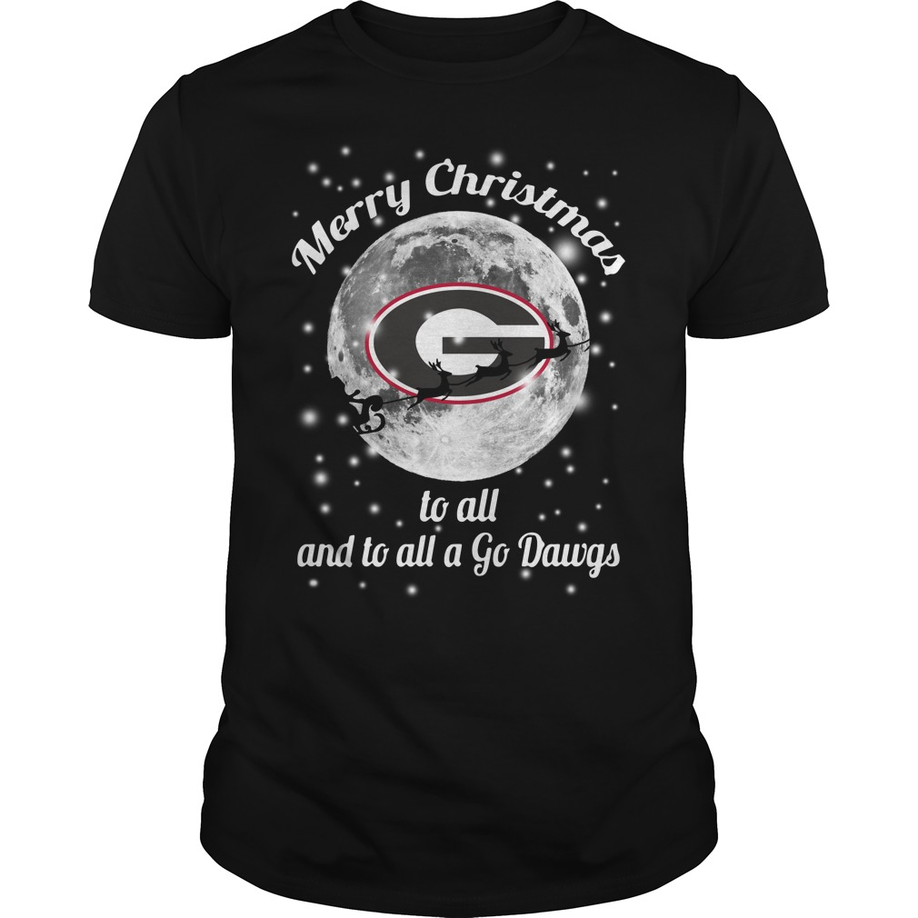 Georgia Bulldogs Merry Christmas to all and to all a Go Dawgs Guys Shirt