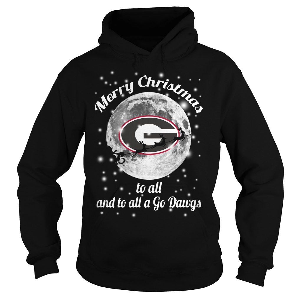 Georgia Bulldogs Merry Christmas to all and to all a Go Dawgs Hoodie
