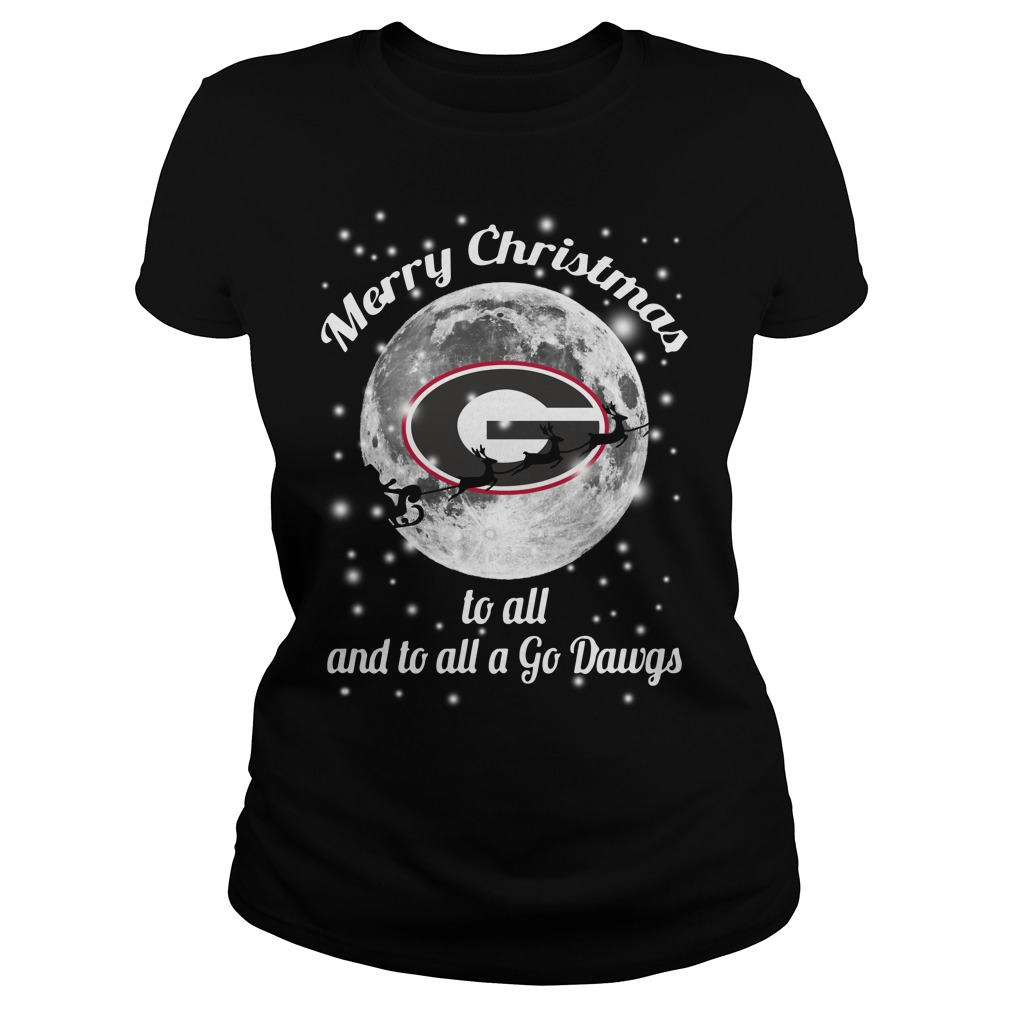 Georgia Bulldogs Merry Christmas to all and to all a Go Dawgs Ladies Tee