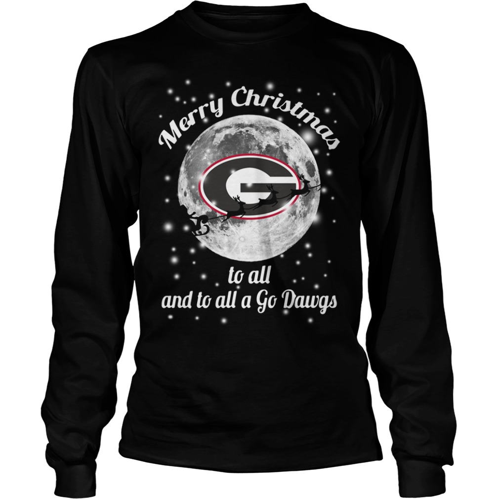 Georgia Bulldogs Merry Christmas to all and to all a Go Dawgs Longsleeve tee