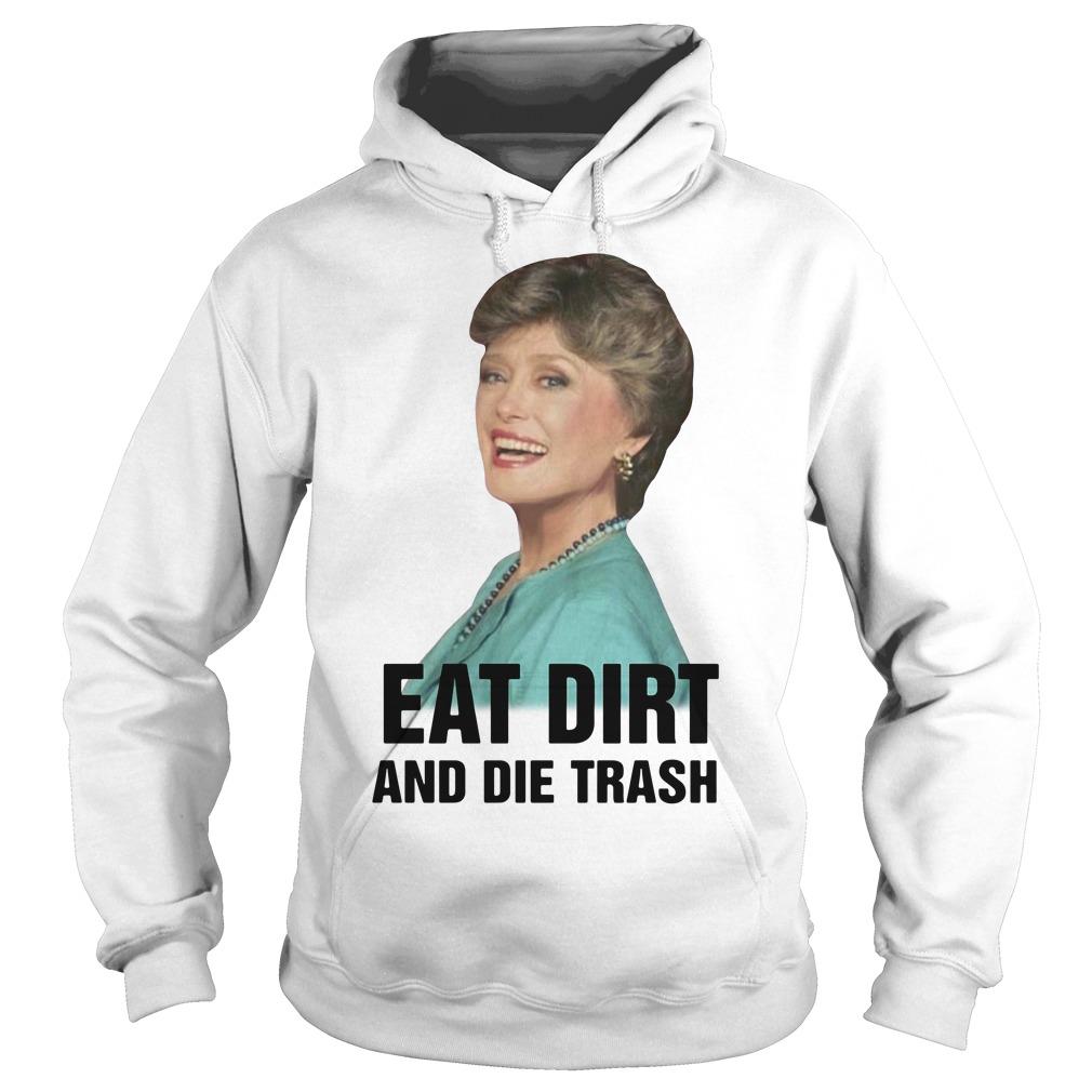 Golden Girls Blanche Devereaux eat dirt and die trash Hoodie