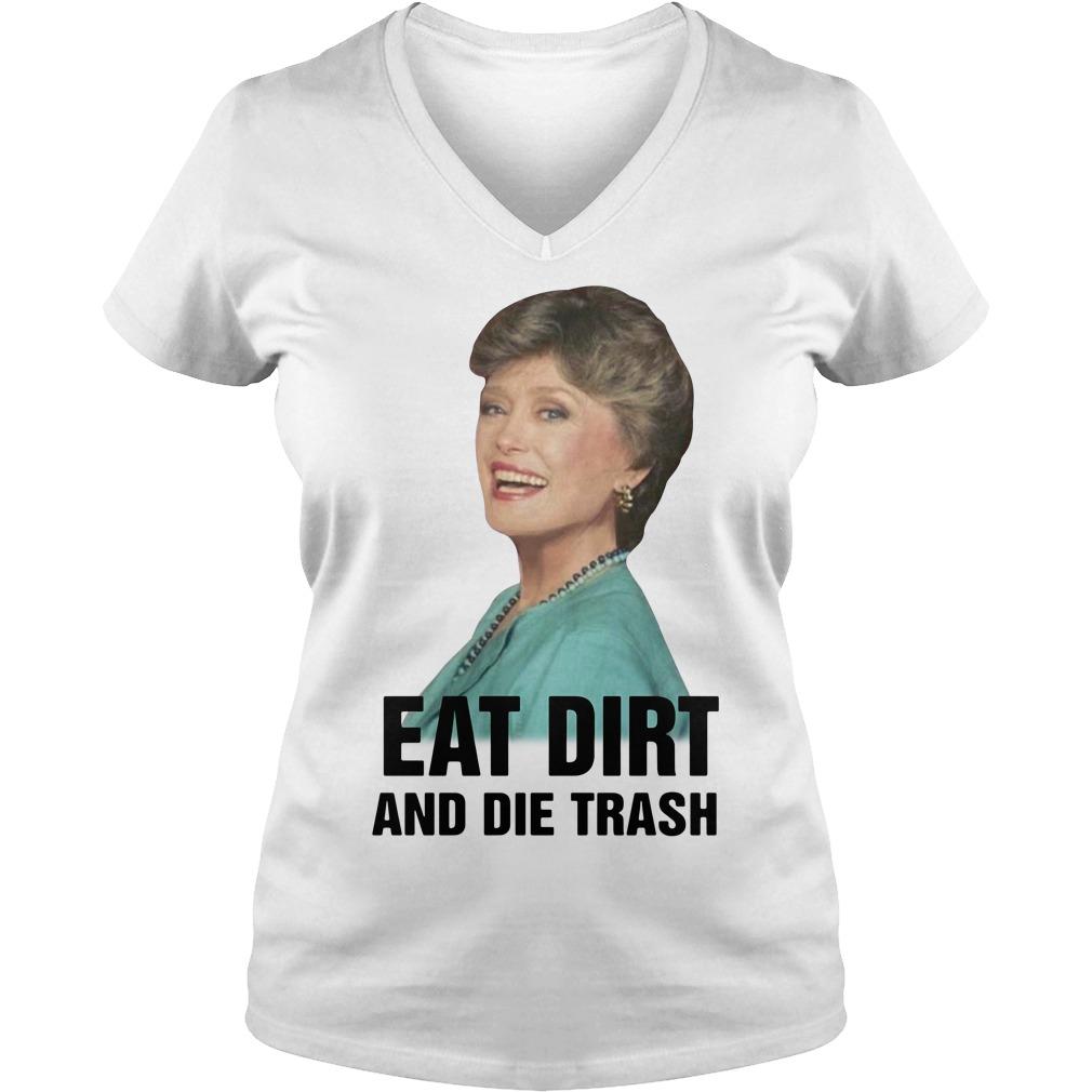 Golden Girls Blanche Devereaux eat dirt and die trash V-neck T-shirt