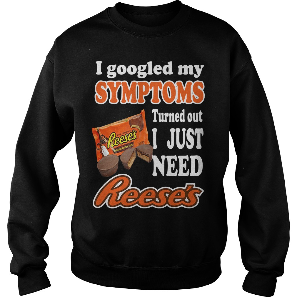 I googled my Symptoms turned out I just need Reese's Sweater