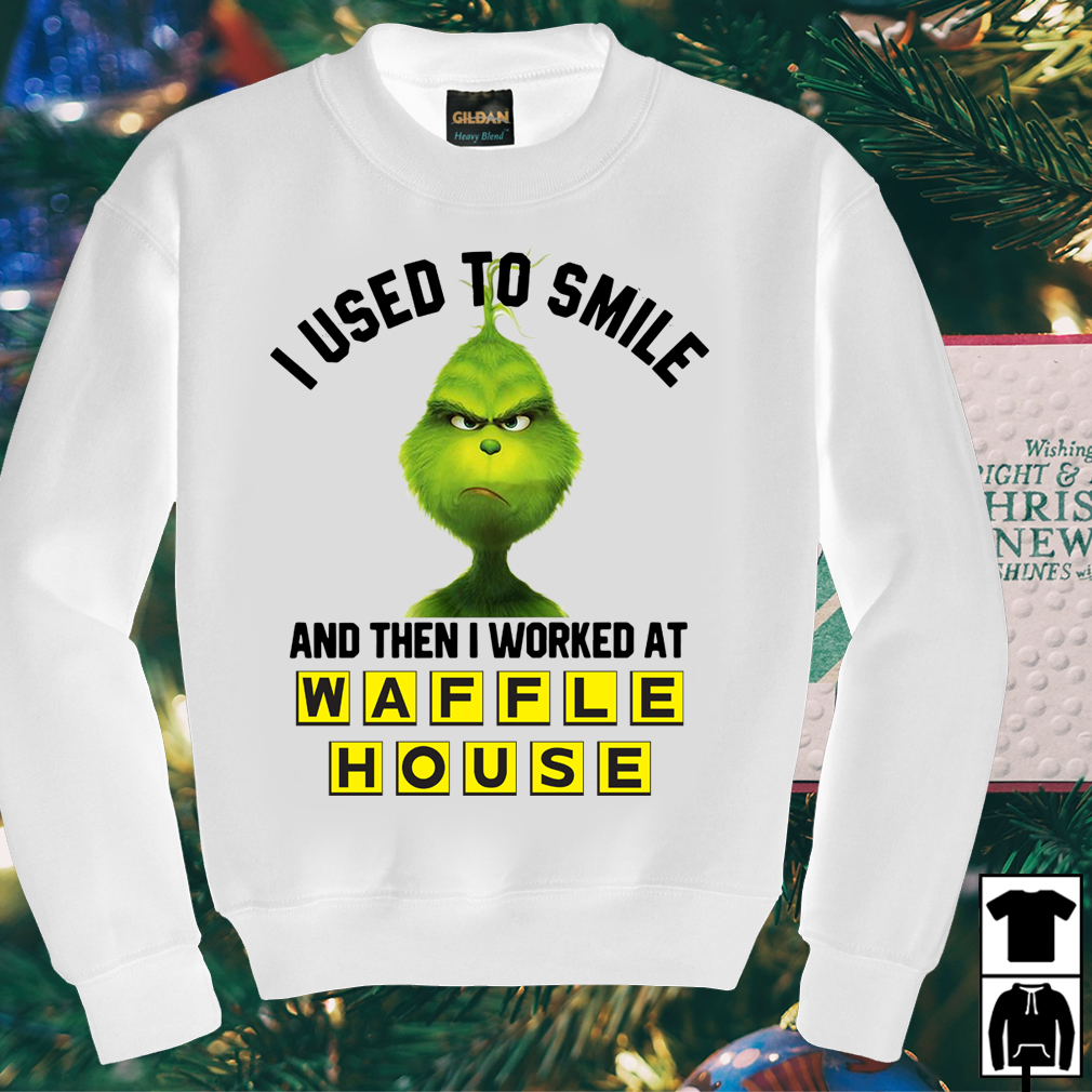 Grinch I used to smile and then I worked at Waffle House shirt