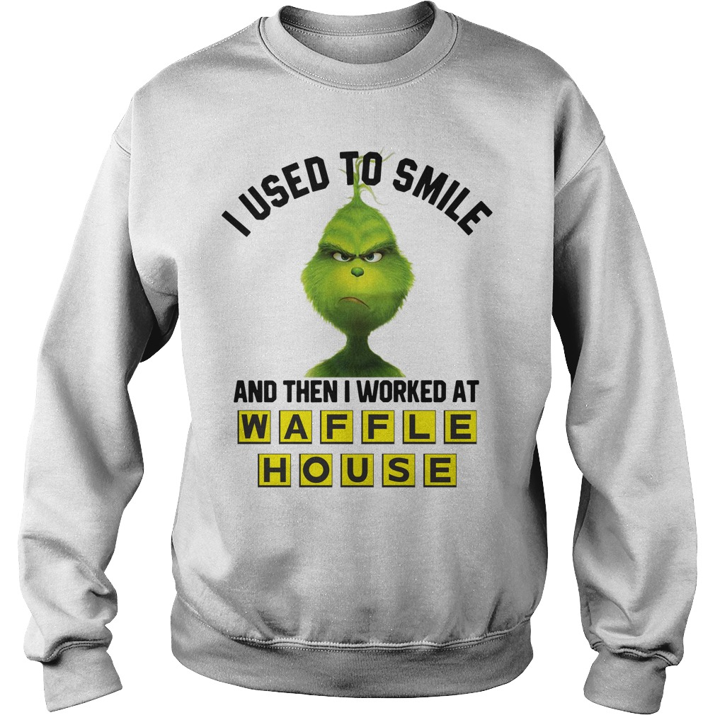 Grinch I used to smile and then I worked at Waffle House Sweater