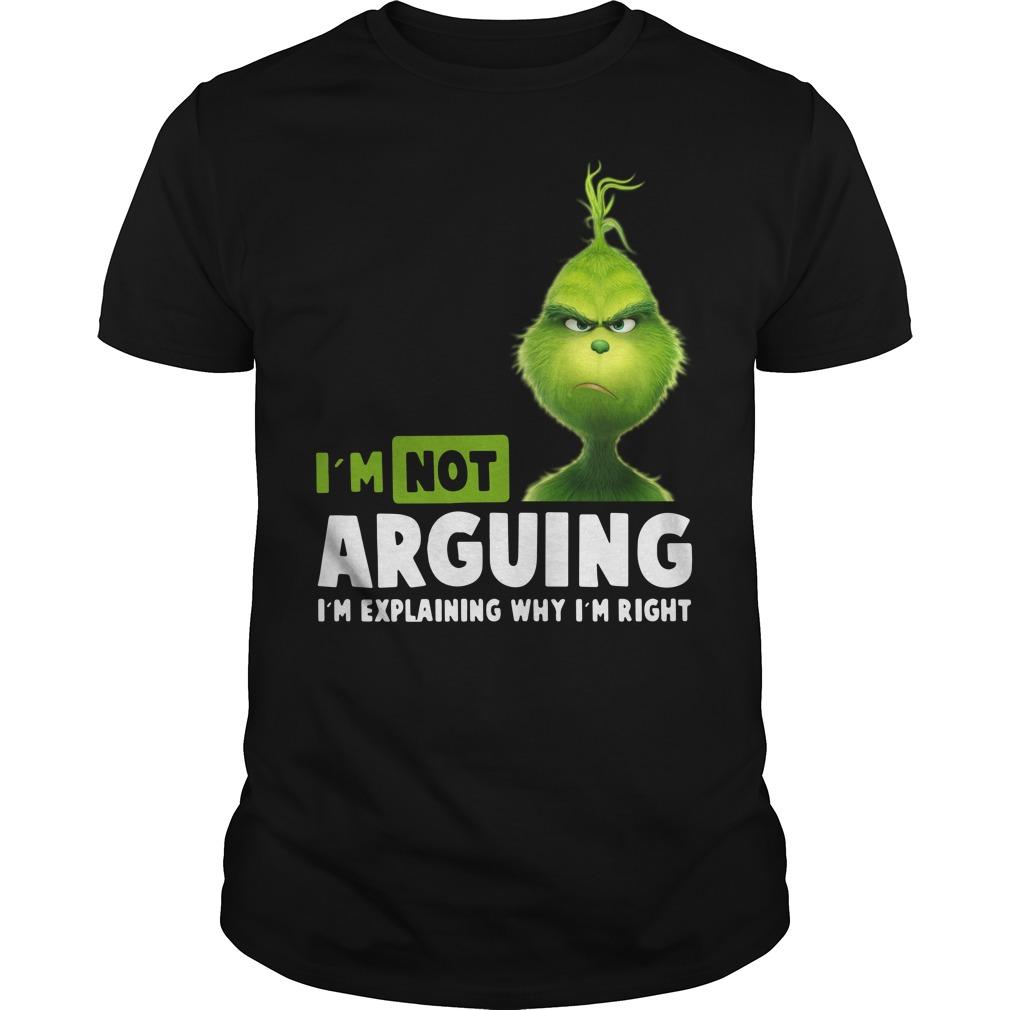 Grinch I'm not arguing I'm explaining why I'm right Guys Shirt