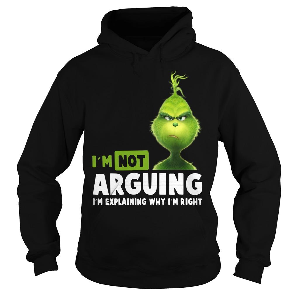Grinch I'm not arguing I'm explaining why I'm right Hoodie