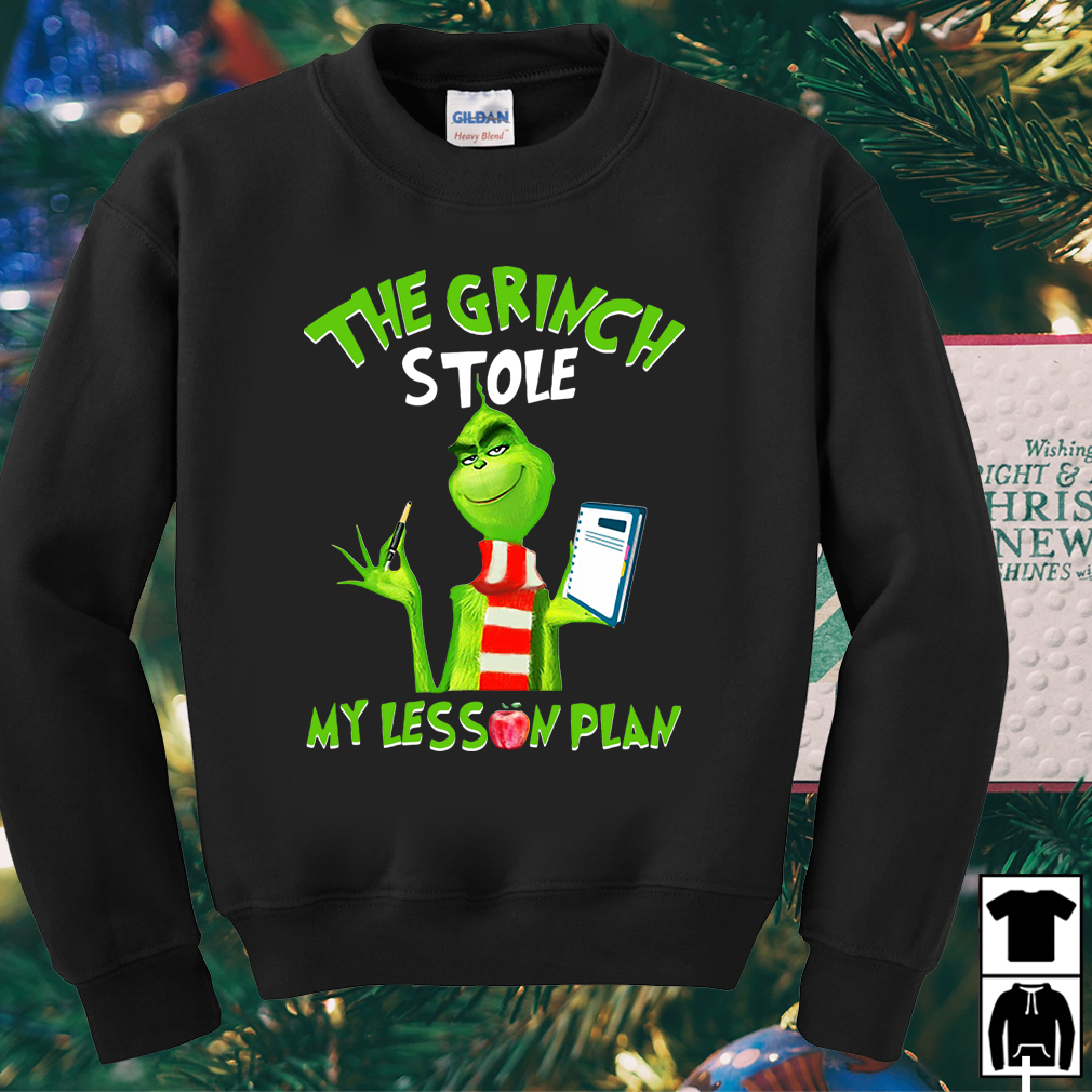 The Grinch stole my lesson plan shirt