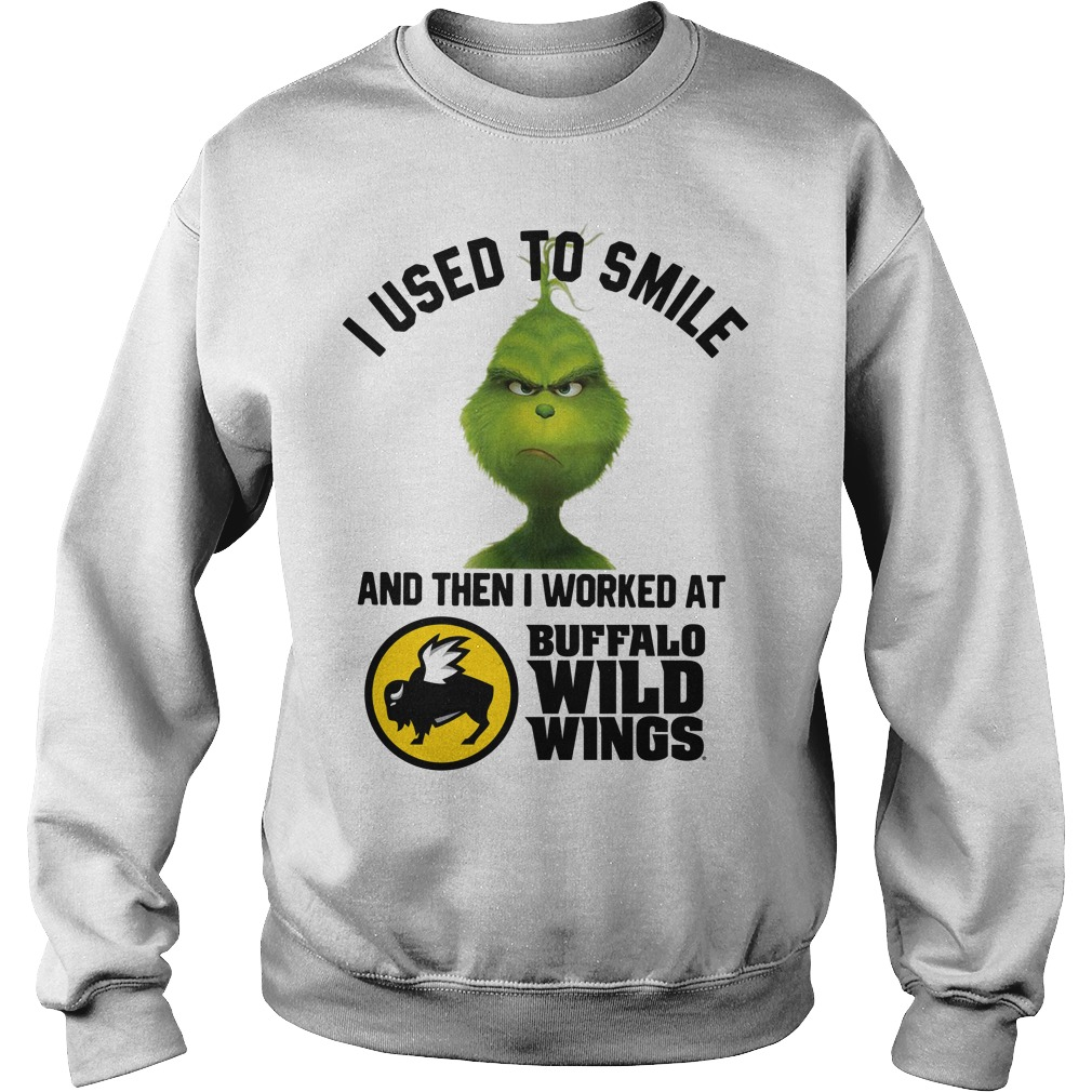 Grinch I used to smile then I worked at Buffalo Wild Wings Sweater