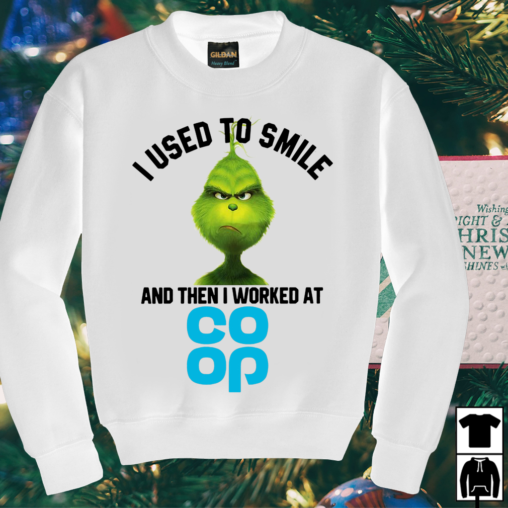 Grinch I used to smile and then I worked at Coop shirt