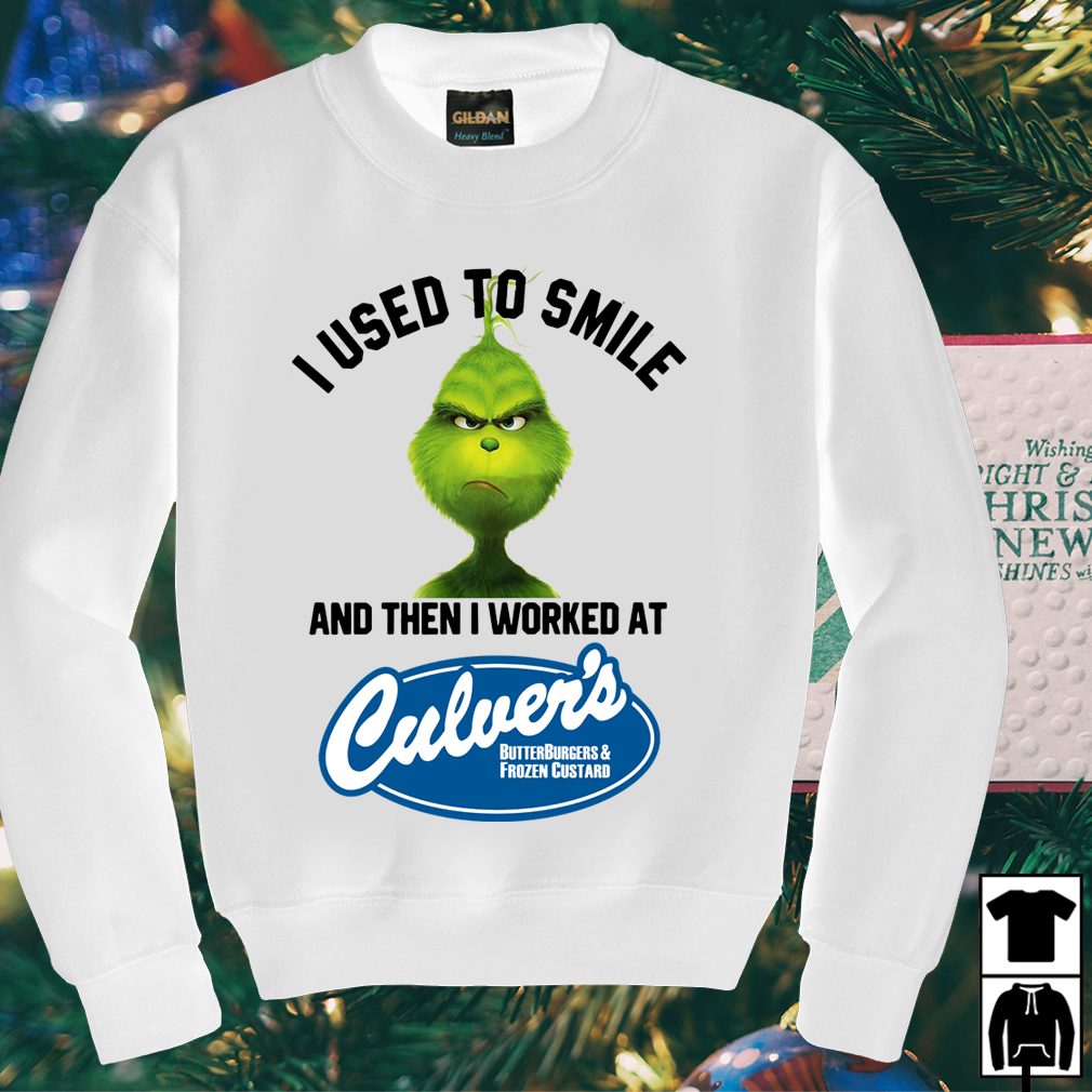 Grinch I used to smile and then I worked at Culver's Butter Burgers shirt