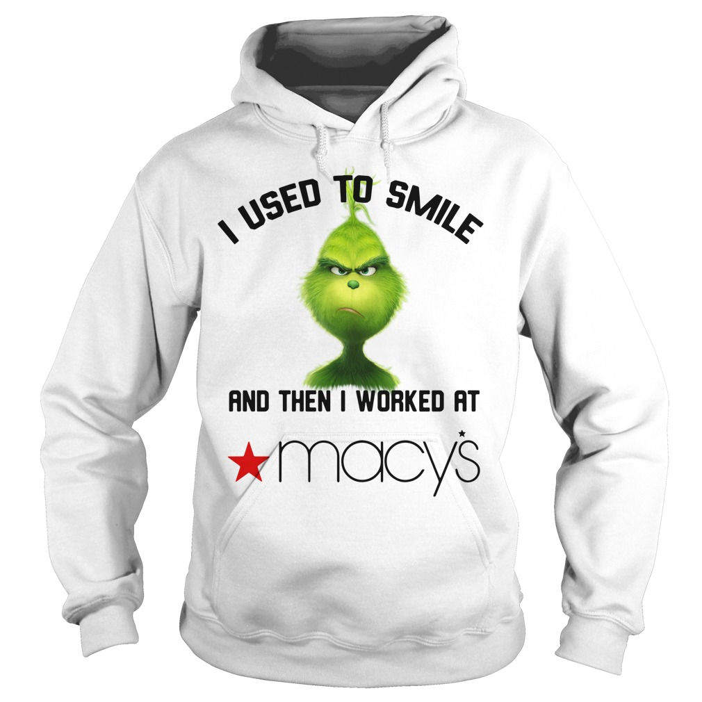 Grinch I used to smile and then I worked at Macys Hoodie