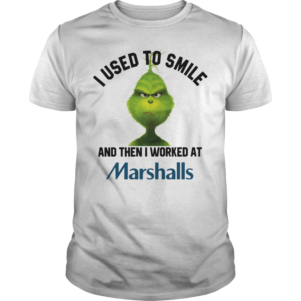Grinch I used to smile and then I worked at Marshalls Guys Shirt