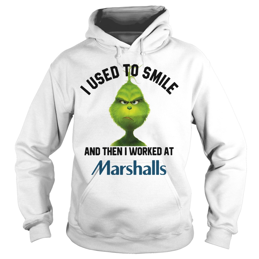 Grinch I used to smile and then I worked at Marshalls Hoodie