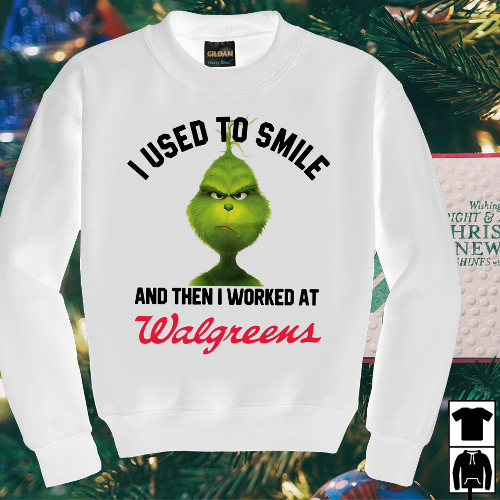 Grinch I used to smile and then I worked at Walgreens shirt