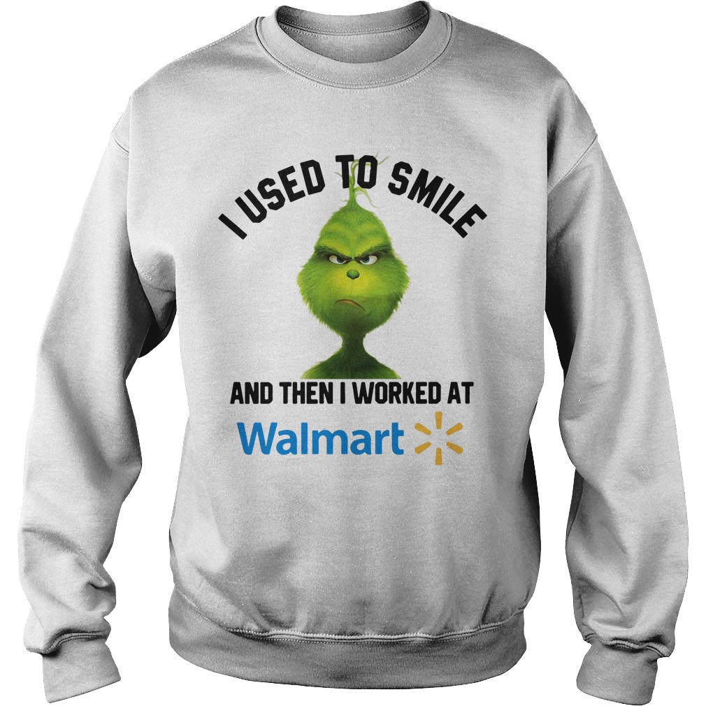 Grinch I used to smile and then I worked at Walmart Sweater