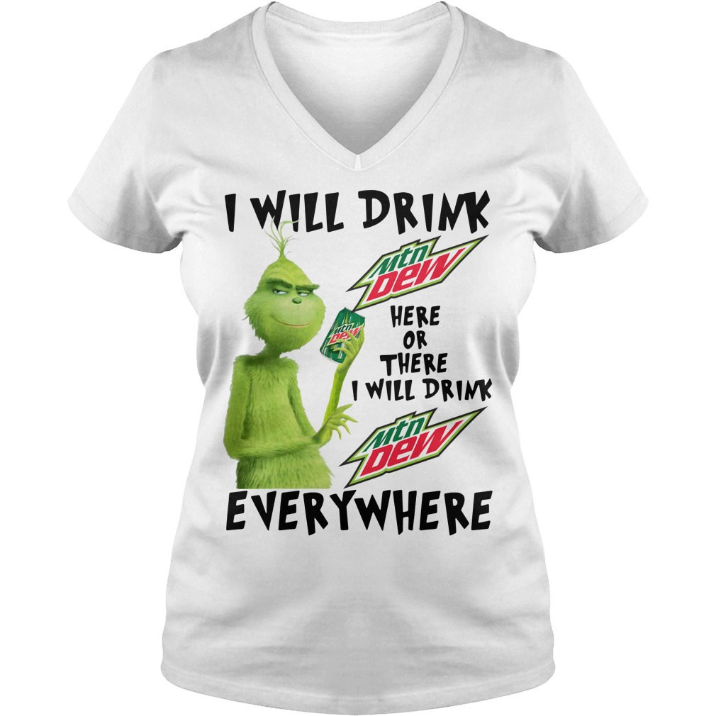 Grinch I will drink Mtn Dew here or there or everywhere V-neck T-shirt