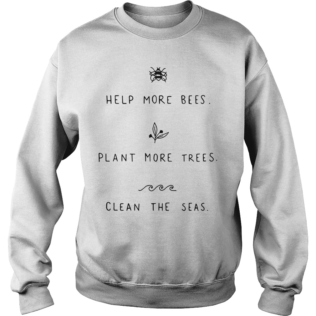 Help more Bees plant more trees clean the seas Sweater