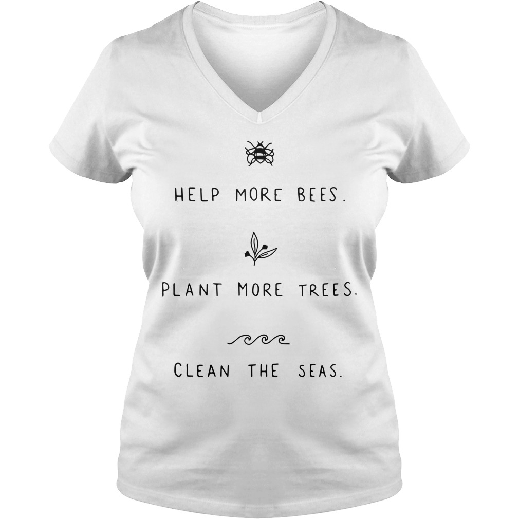 Help more Bees plant more trees clean the seas V-neck T-shirt
