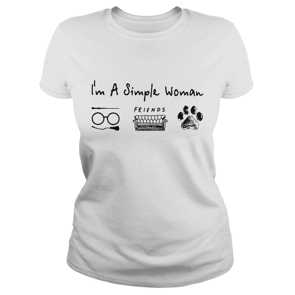I'm a simple woman love Harry Potter friends and dog paw Ladies Tee