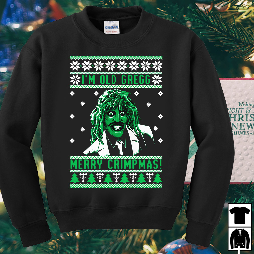 I'm old Gregg Merry Crimpmas ugly Christmas sweater