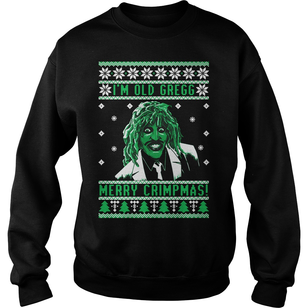 I'm old Gregg Merry Crimpmas ugly Christmas Sweater