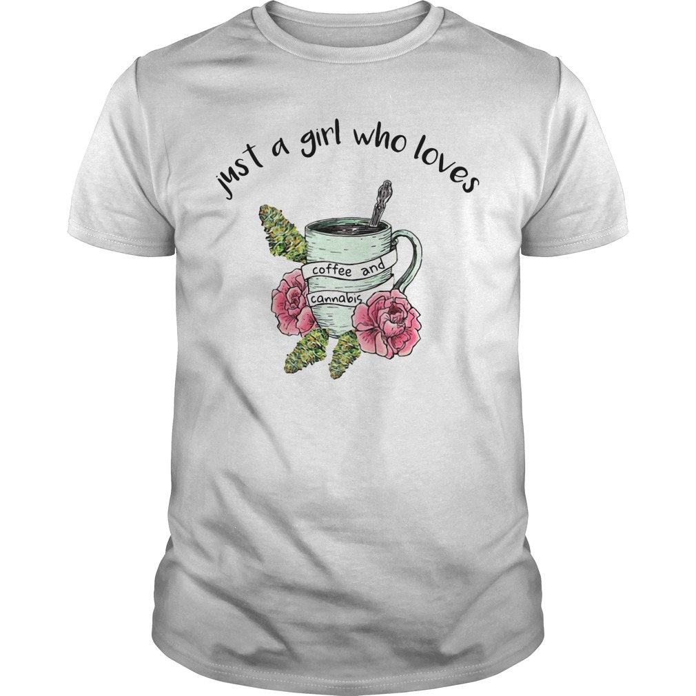 Just a girl who loves coffee and cannabis Guys Shirt