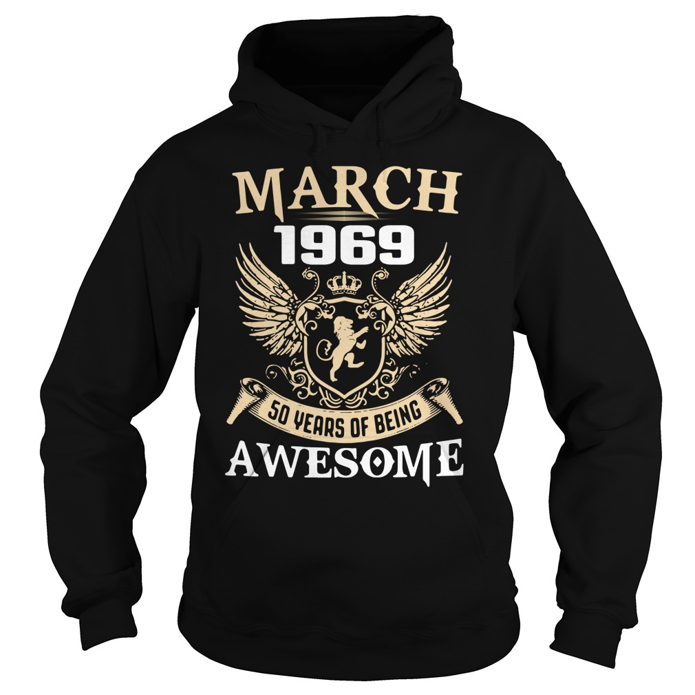 March 1969 50 years of being awesome Hoodie