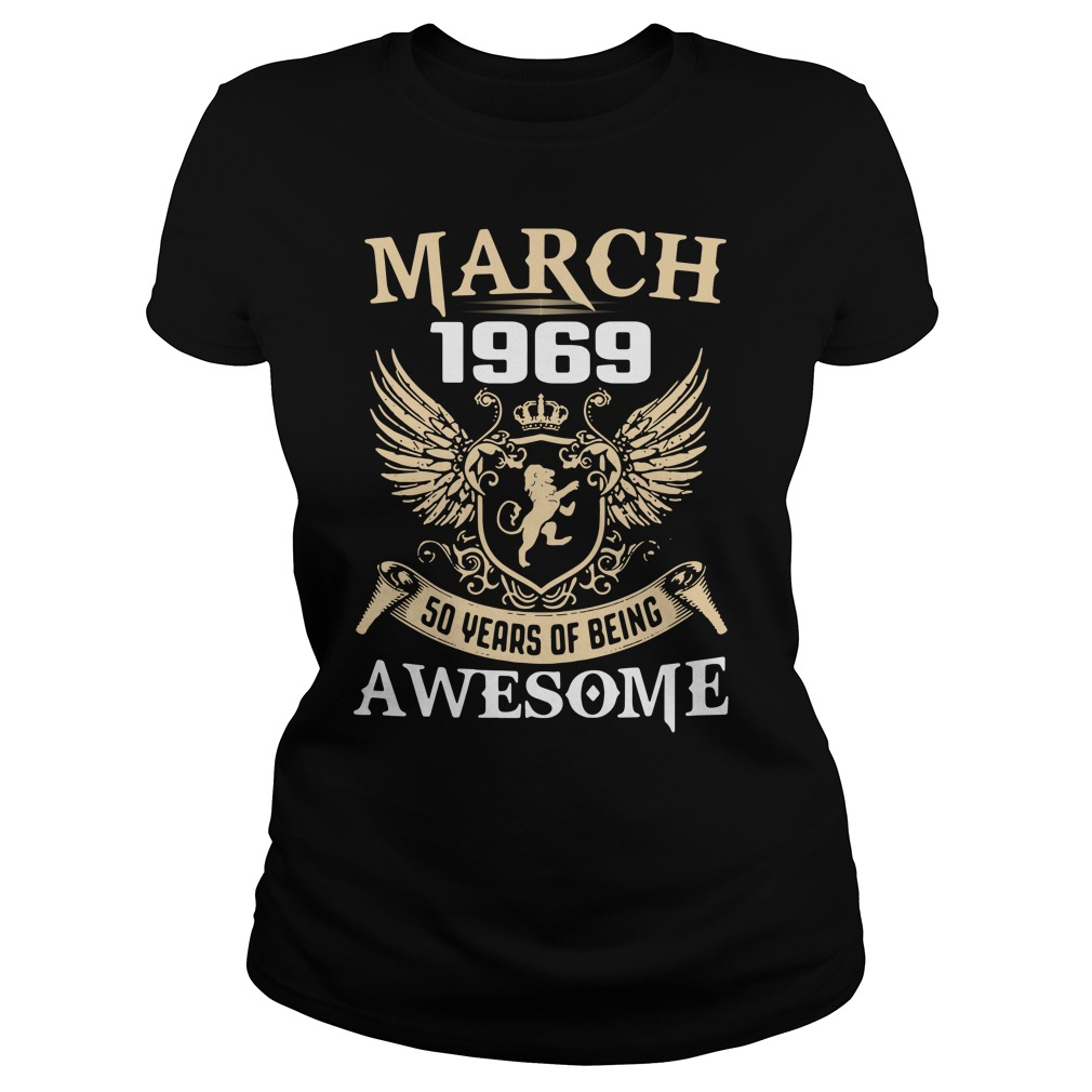 March 1969 50 years of being awesome Ladies tee
