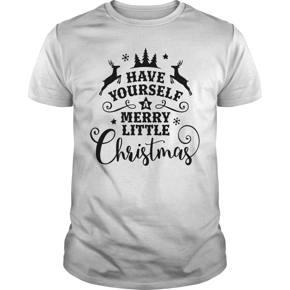 Have yourself a merry little Christmas Guys Shirt