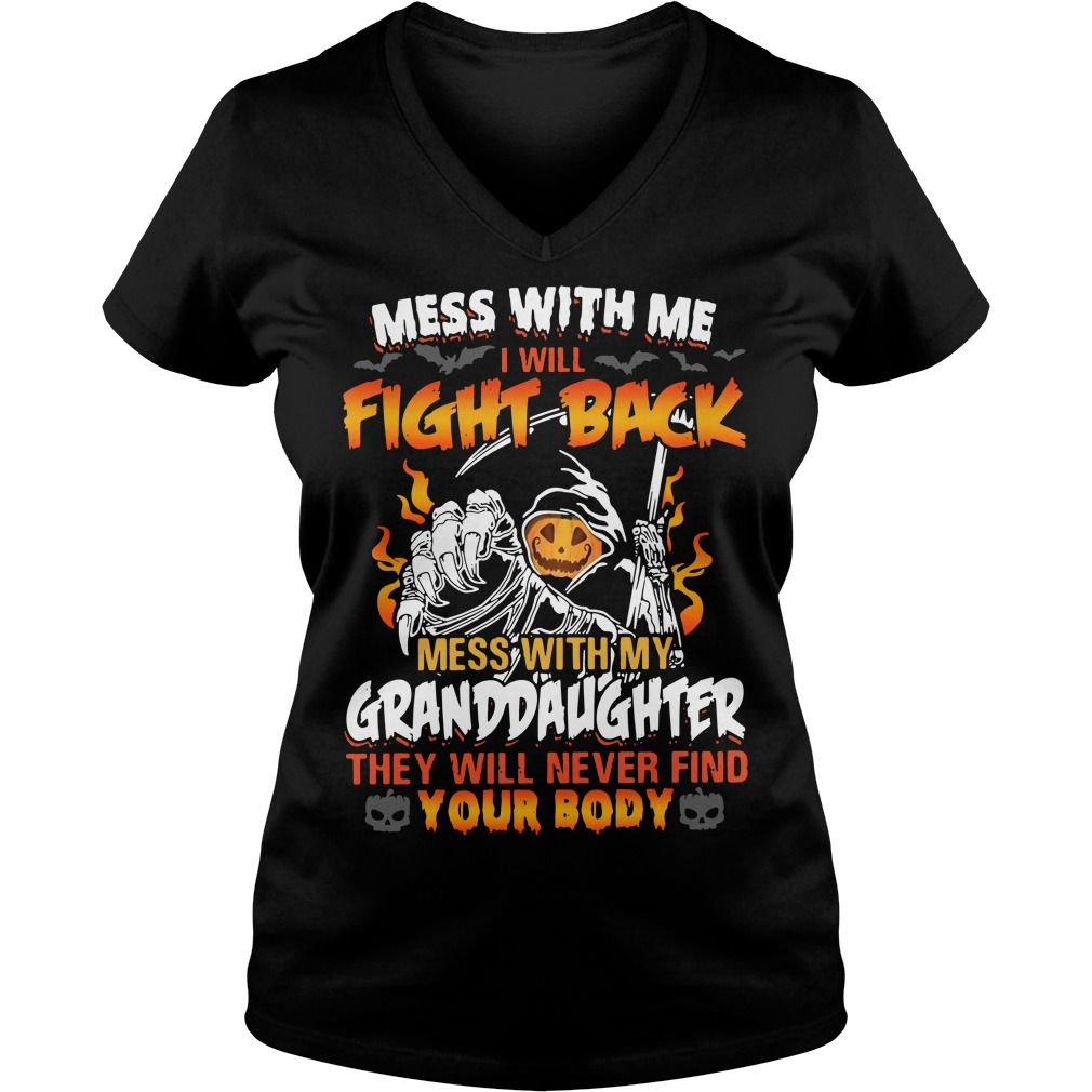 Mess with me I will fight back mess with my granddaughter V-neck T-shirt