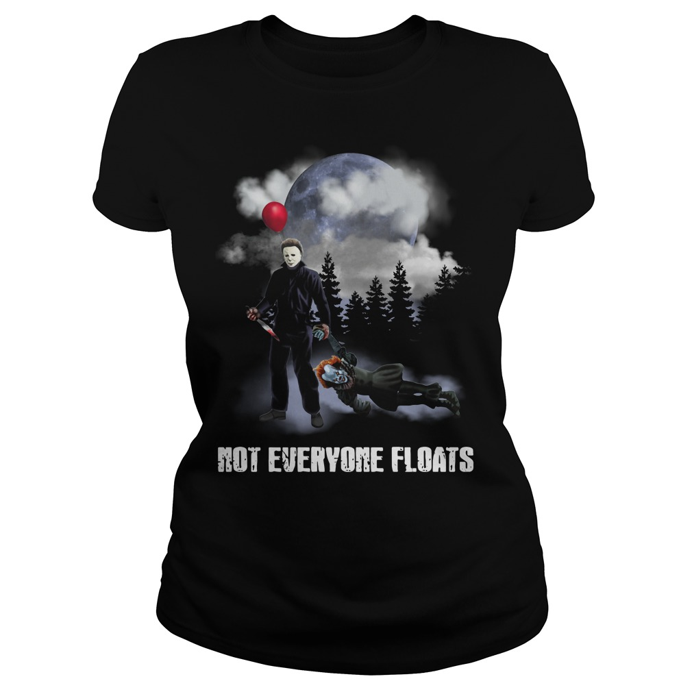 Michael Myers kill Pennywise not everyone floats Ladies Tee