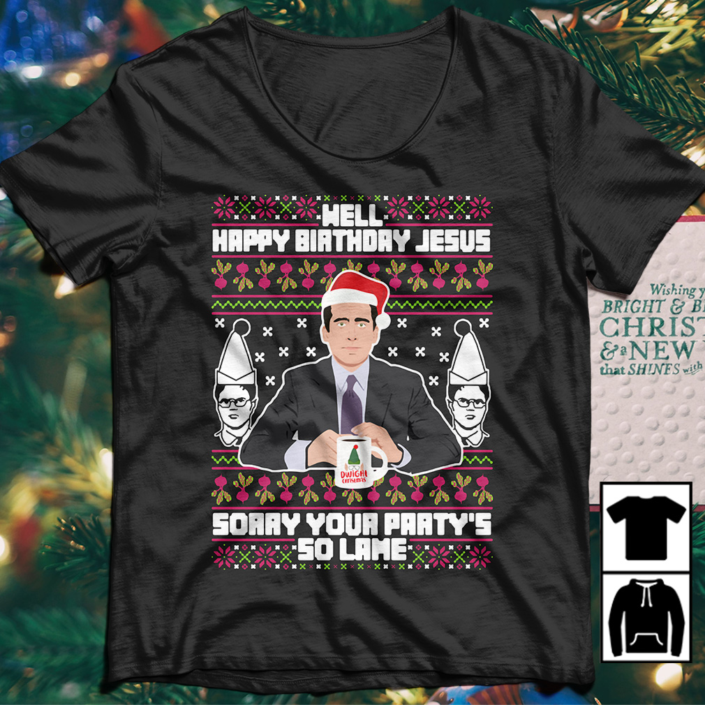 Michael Scott well happy birthday Jesus sorry your party's sweater