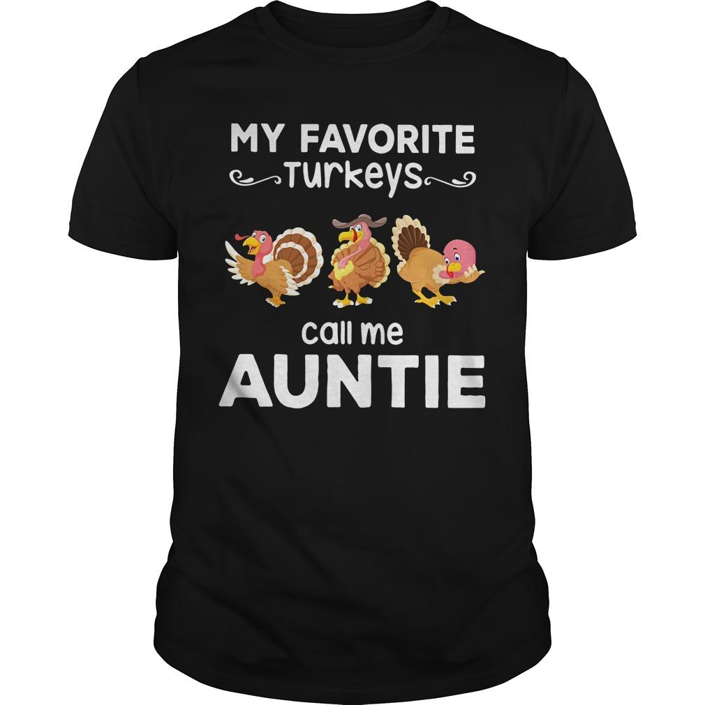 My favorite turkeys call me auntie Guys Shirt