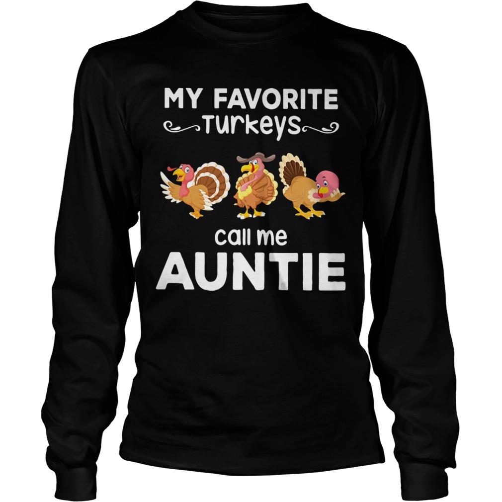 My favorite turkeys call me auntie Longsleeve Tee