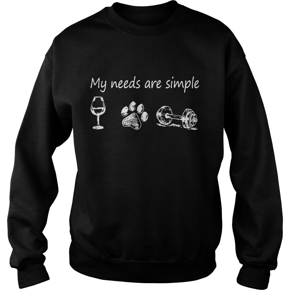 My needs are simple I like Glass Dog paw and Gym Sweater