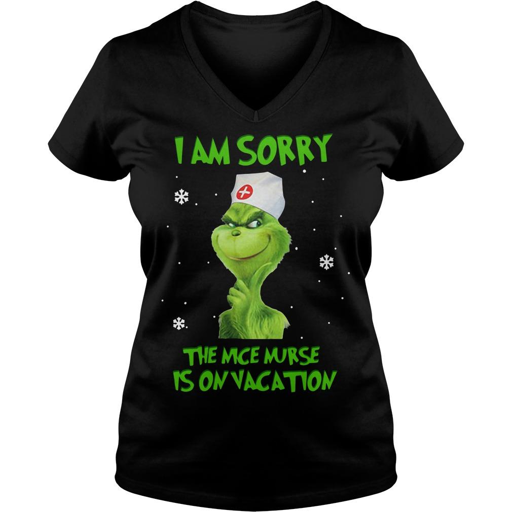Nurse Grinch I am sorry the nice nurse is on vacation V-neck t-shirt