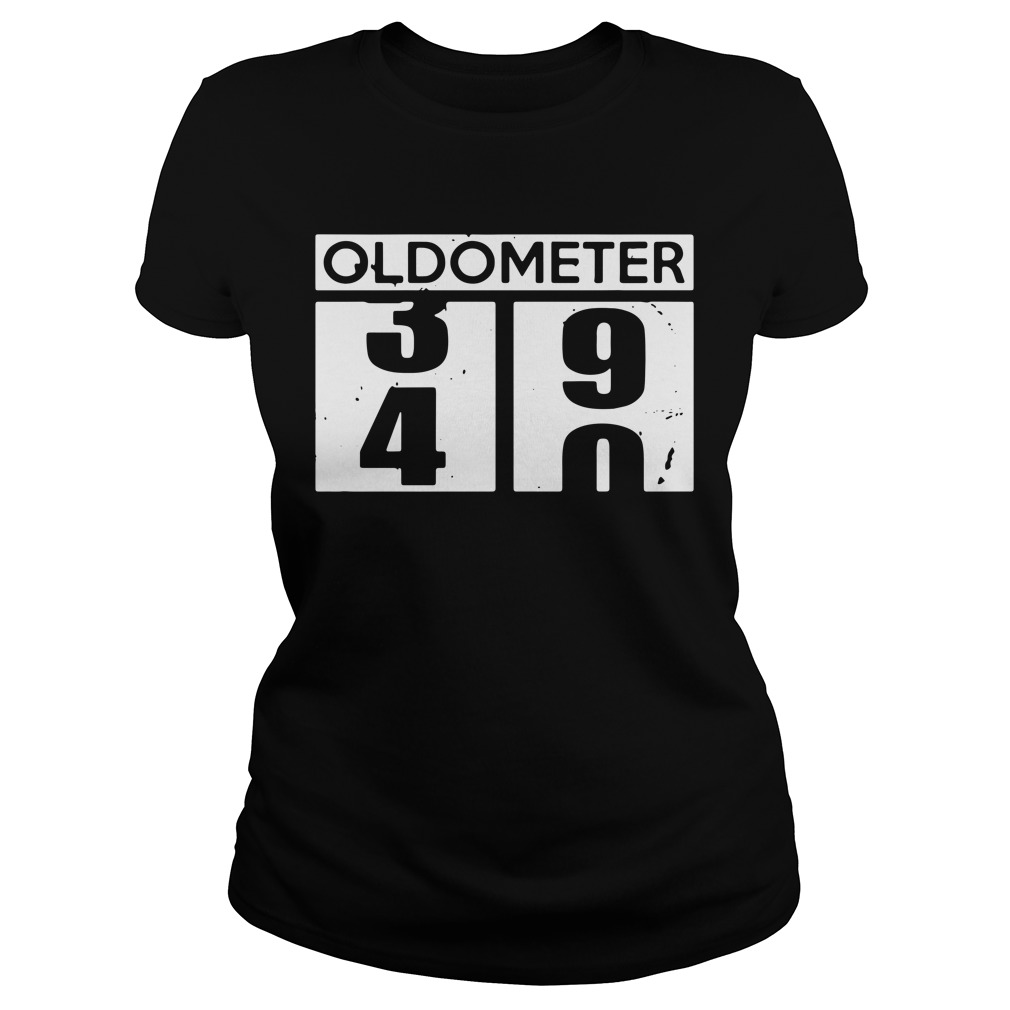 Oldometer 39 40 funny birthday Ladies Tee