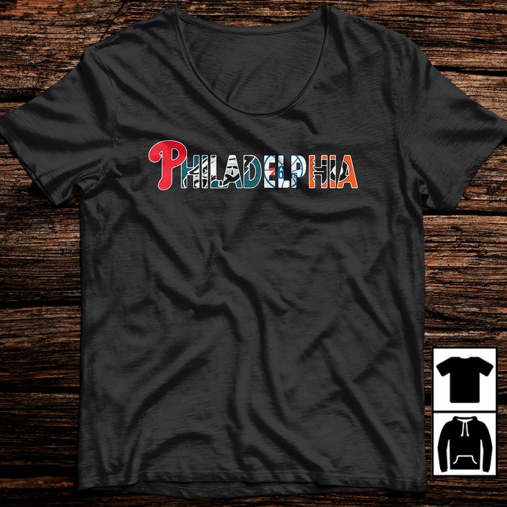 Philadelphia Phillies Philadelphia Eagles Philadelphia 76ers shirt