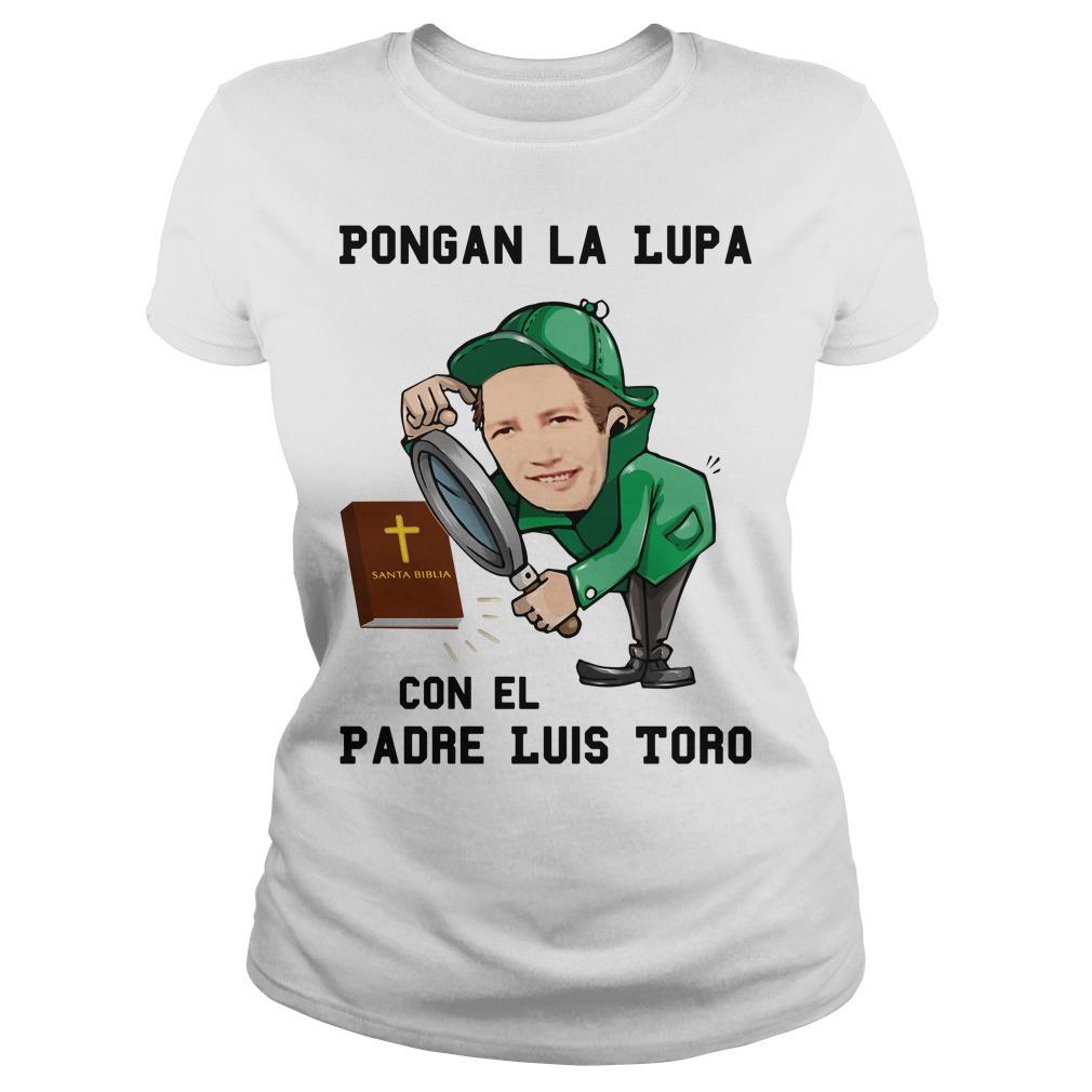 Pongan La Lupa Con El Padre Luis Toro Ladies Tee