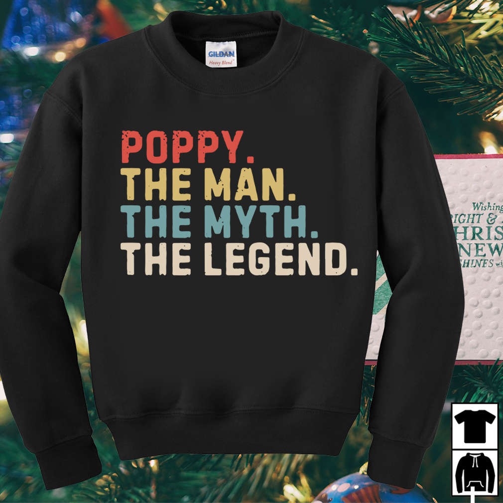 Poppy the man the myth the legend shirt