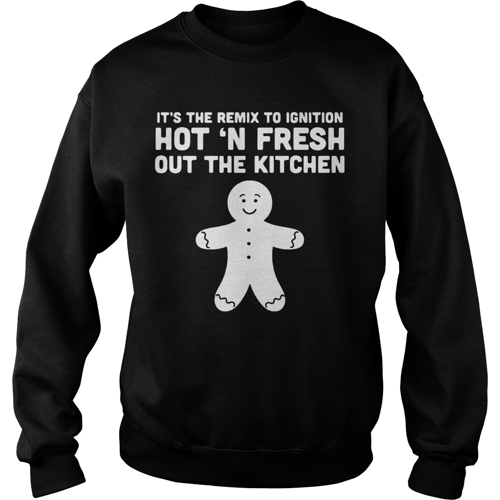It's the remix to ignition hot 'N fresh out the kitchen Sweater