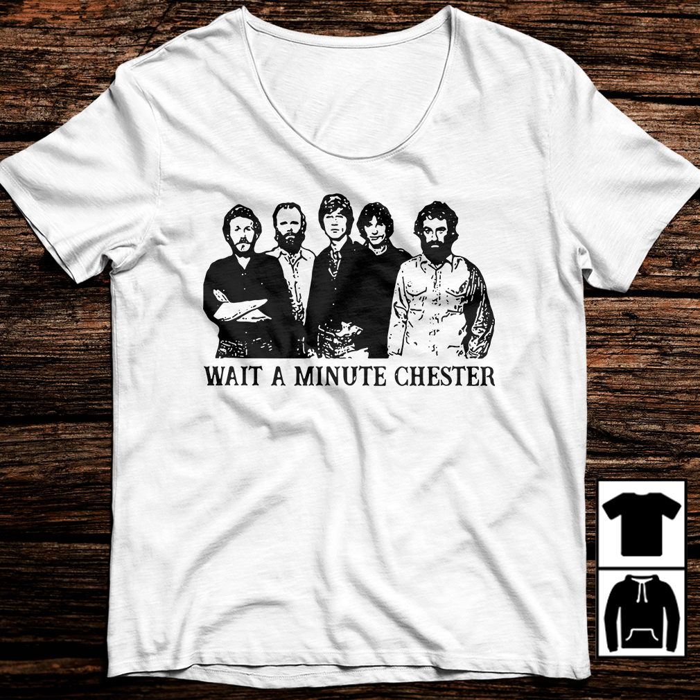 April Wine wait a minute Chester Shirt