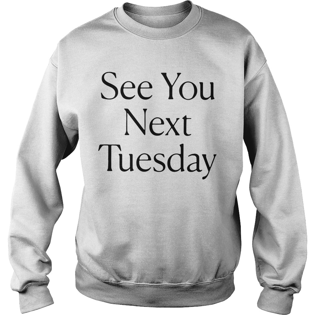 See You Next Tuesday Sweater