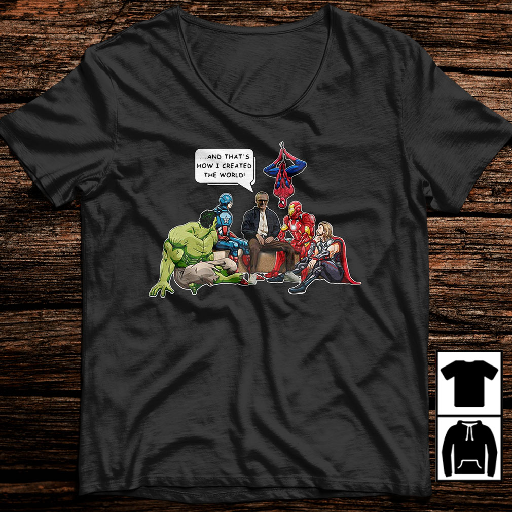 Stan Lee with Marvel Avengers and that's how I created the world shirt